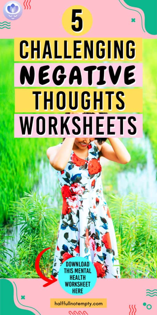 Challenging Negative Thoughts Worksheets (7+)