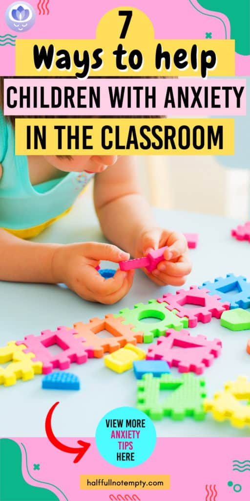 How to help a child with anxiety in the classroom