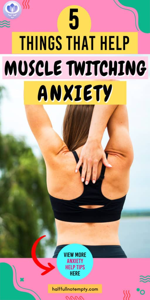 Muscle twitching anxiety (A guide)